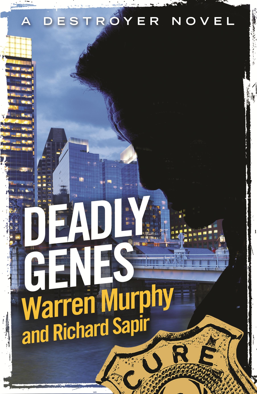 Deadly Genes by Warren Murphy | Hachette UK