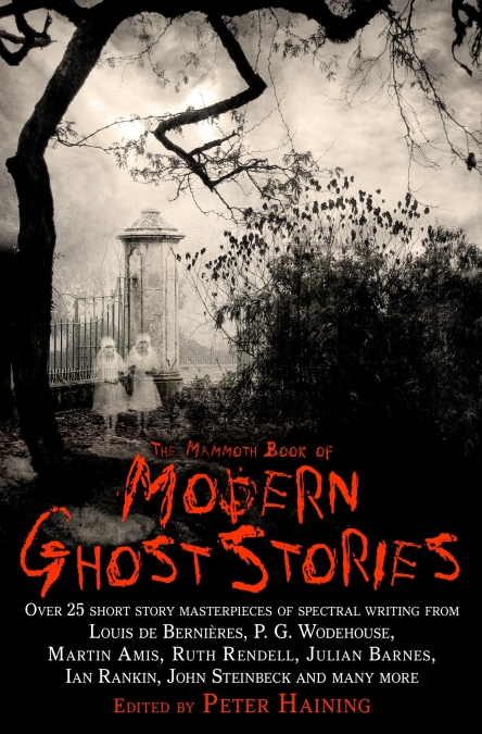 The Mammoth Book of Modern Ghost Stories by Peter Haining | Hachette UK